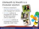 lifehealth wealth is a modular solution