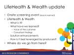 lifehealth wealth update
