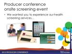 producer conference onsite screening event