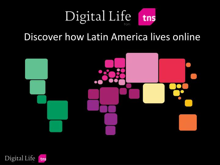 discover how latin america lives online n.