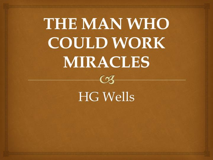 the man who could work miracles n.