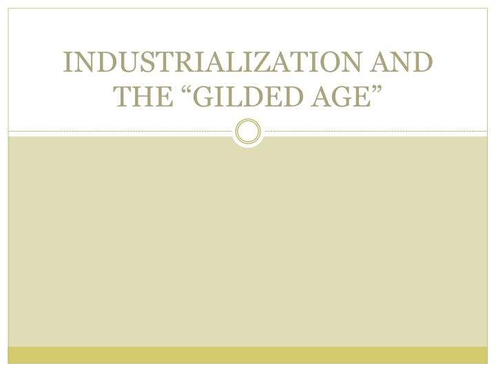 industrialization and the gilded age n.