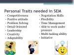 personal traits needed in sem