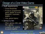 design of a core video game