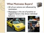 what motivates buyers