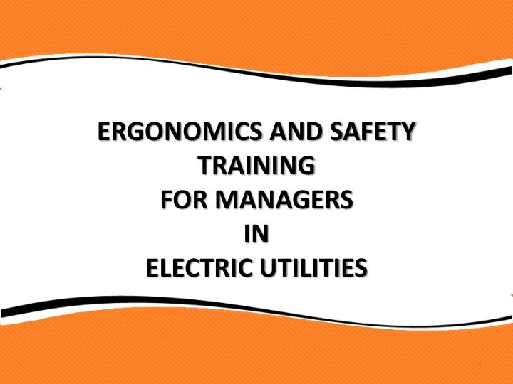 ergonomics and safety training for managers in electric utilities n.