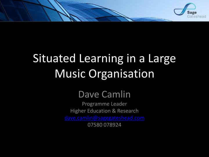 situated learning in a large music organisation n.