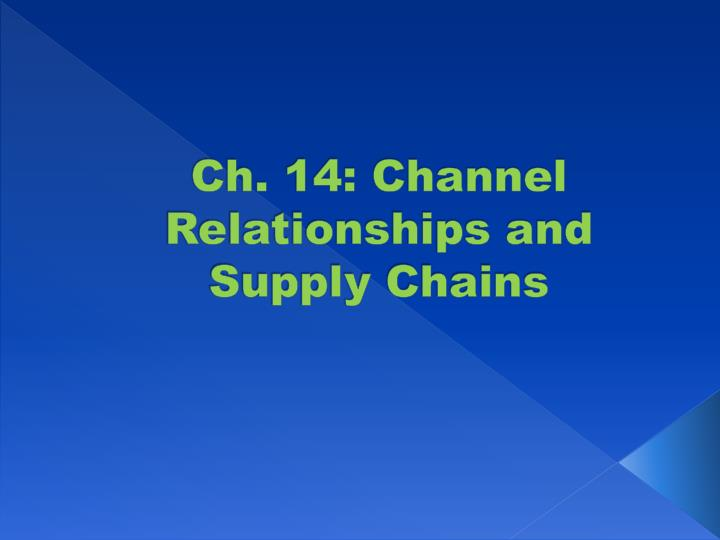 ch 14 channel relationships and supply chains n.