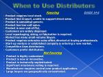 when to use distributors