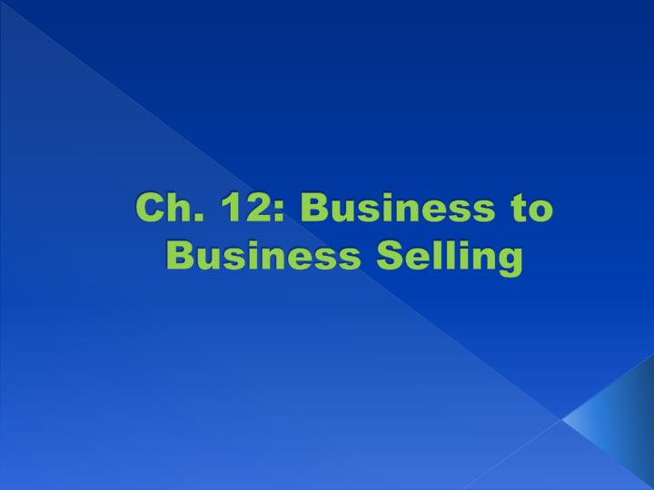 ch 12 business to business selling n.