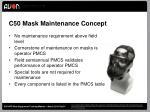 c50 mask maintenance concept