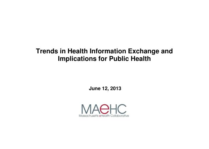 trends in health information exchange and implications for public health n.