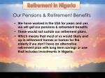 our pensions retirement benefits
