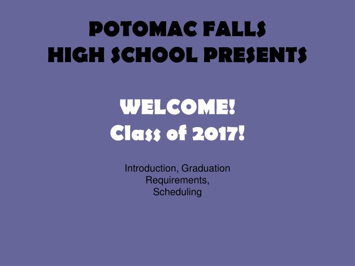 potomac falls high school presents welcome class of 2017 n.