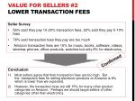 value for sellers 2 lower transaction fees