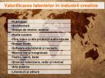 valorificarea talentelor n industrii creative