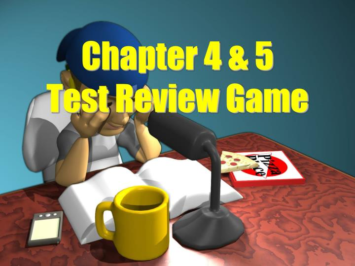 chapter 4 5 test review game n.