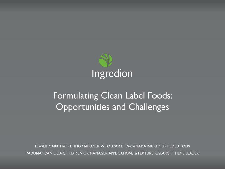 formulating clean label foods opportunities and challenges n.