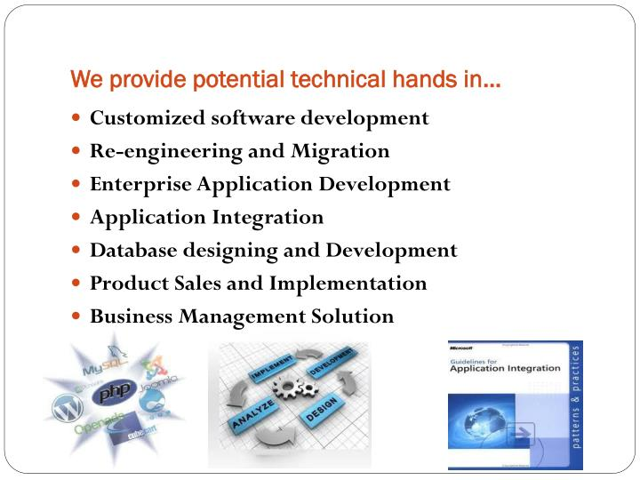 We provide potential technical hands in…