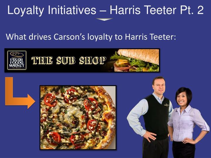 Loyalty Initiatives – Harris Teeter Pt. 2