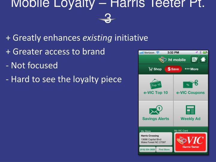 Mobile Loyalty – Harris Teeter Pt. 3