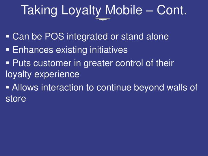 Taking Loyalty Mobile – Cont.