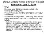 default letters will be a thing of the past effective july 1 2010