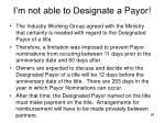 i m not able to designate a payor
