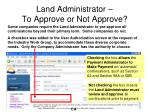 land administrator to approve or not approve