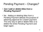 pending payment changes