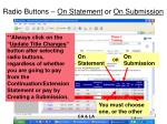 radio buttons on statement or on submission