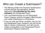 who can create a submission