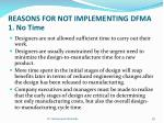 reasons for not implementing dfma 1 no time