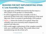 reasons for not implementing dfma 4 low assembly costs