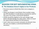 reasons for not implementing dfma 6 the database doesn t apply to our products