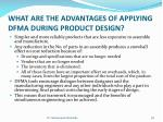 what are the advantages of applying dfma during product design1