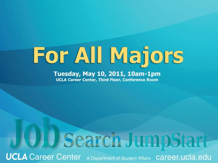 Tuesday, May 10, 2011, 10am 1pmUCLA Career Center, Third Floor, Conference  Room