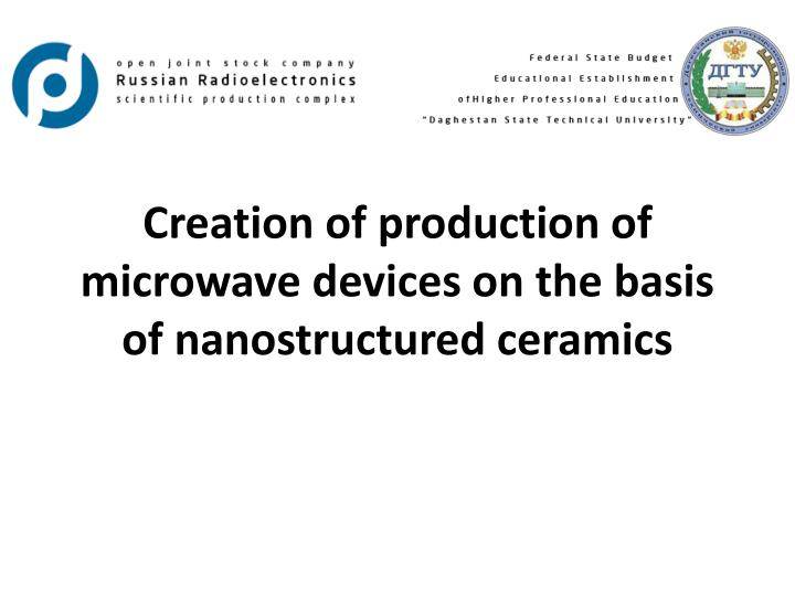 creation of production of microwave devices on the basis of nanostructured ceramics n.