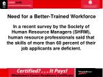 need for a better trained workforce