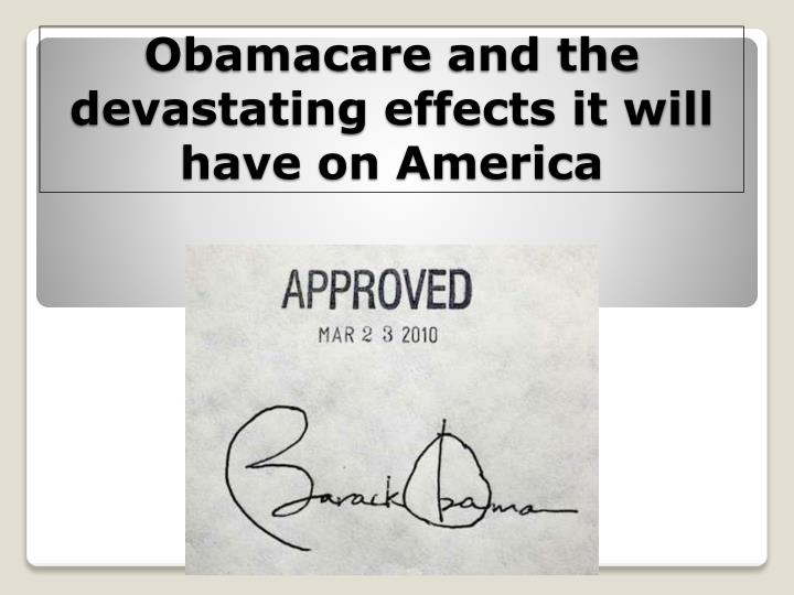 obamacare and the devastating effects it will have on america n.