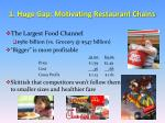 1 huge gap motivating restaurant chains