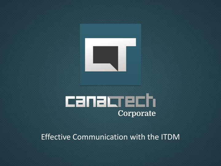 effective communication with the itdm n.
