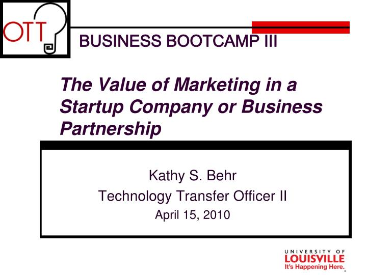 business bootcamp iii the value of marketing in a startup company or business partnership n.
