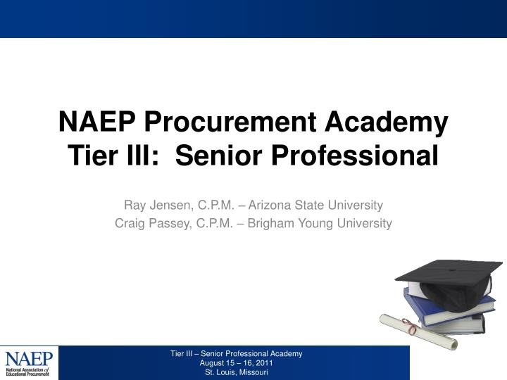 naep procurement academy tier iii senior professional n.