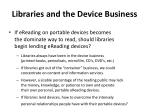 libraries and the device business