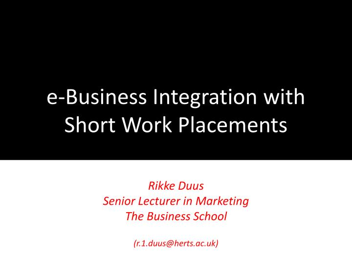 e business integration with short work placements n.