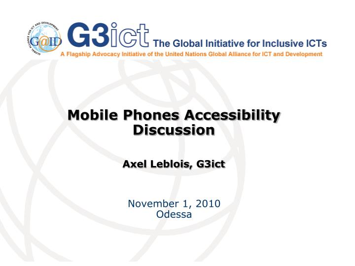 mobile phones accessibility discussion axel leblois g3ict n.
