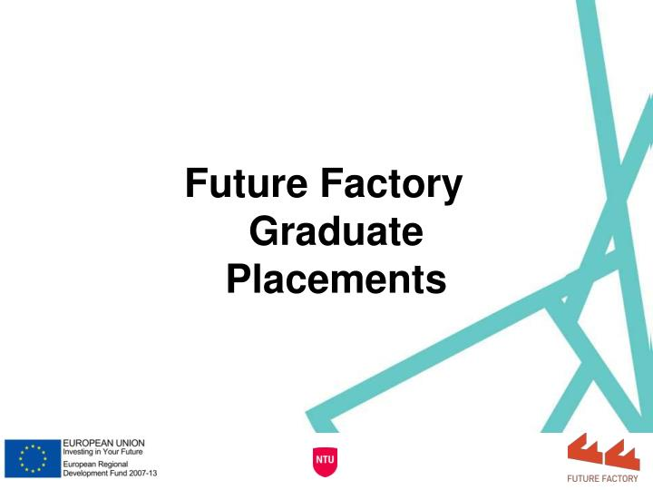 Future Factory Graduate Placements