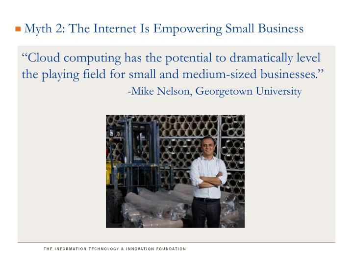 Myth 2: The Internet Is Empowering Small Business