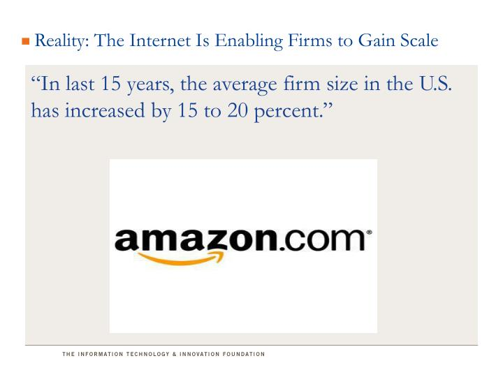 Reality: The Internet Is Enabling Firms to Gain Scale